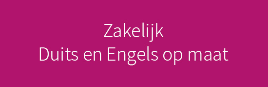 Zakelijk Duits en Engels op maat